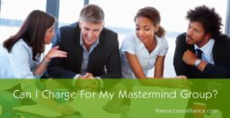 Charge a fee for mastermind group