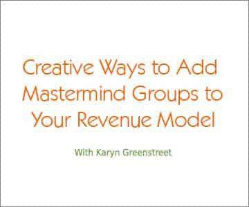 Creative Ways to Add Mastermind Groups to Your Revenue Model