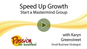 Speed Up Growth Start a Mastermind Group