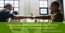 Mastermind Groups for Chambers of Commerce and Professional Associations