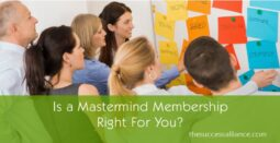 Is a mastermind group membership right for you?