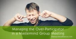 Handle the over-participator in a mastermind group