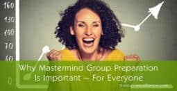 Why mastermind group preparation is important